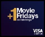 Visa Signature +1 Movie Fridays on Fandango